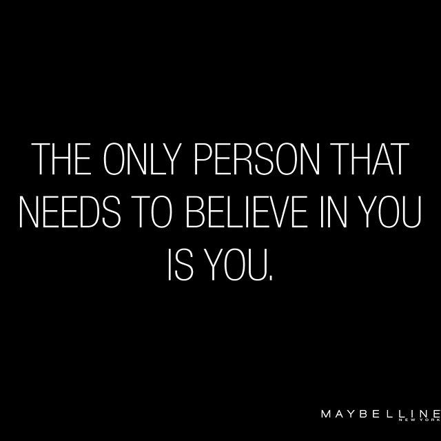 maybelline: If you believe in yourself that's all that matters. #mondaymotivation #makeithappenmonday