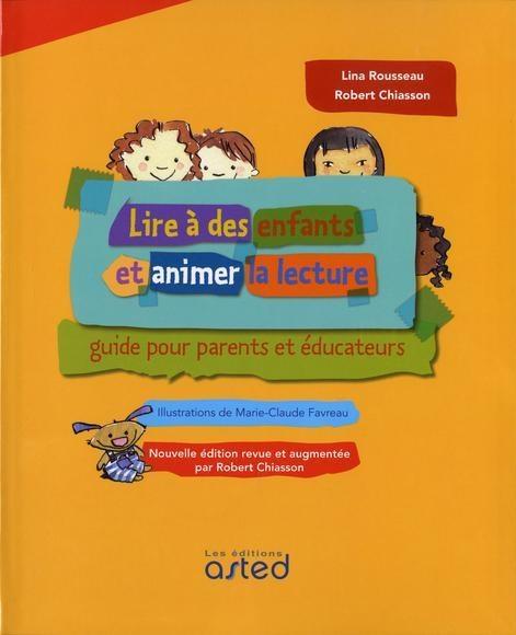 Lire à des enfants et animer la lecture - Lina Rousseau et Robert Chiasson