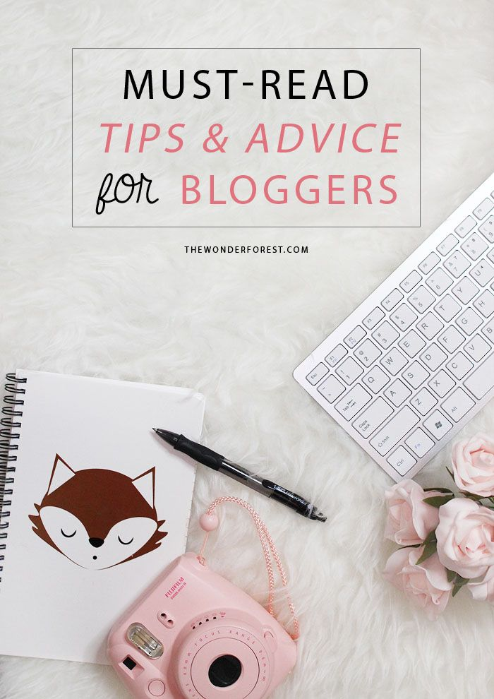 Must-Read Tips and Advice for Bloggers | Wonder Forest: Design Your Life.
