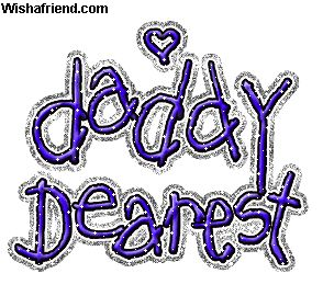 Daddy Dearest fathers day happy fathers day fathers day quotes happy fathers day quotes fathers day pictures fathers day images fathers day gifs