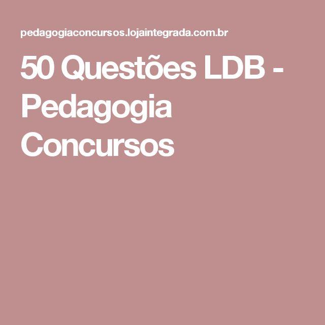 50 Questões LDB - Pedagogia Concursos