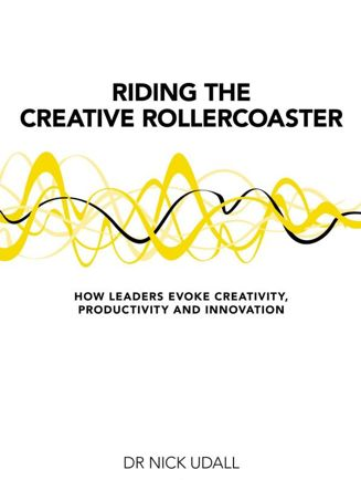 Riding the creative rollercoaster (by Dr Nick Udall)
