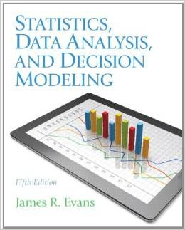 Test Bank Statistics Data Analysis and Decision Modeling 5th Edition by James R. Evans