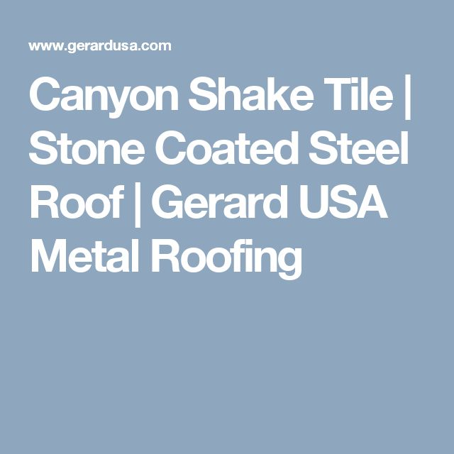 Canyon Shake Tile   Stone Coated Steel Roof   Gerard USA Metal Roofing