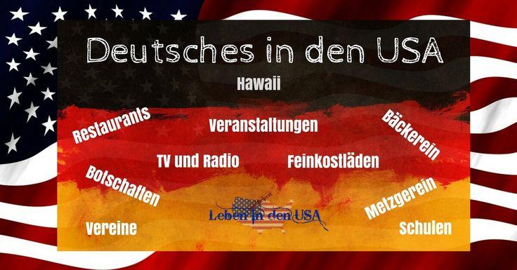 Hawaii Deutsches in den USA - Hawaii- Du findest in dieser Liste deutsche Restaurants, Shops Vereine, Veranstaltungen und mehr. https://lebenindenusa.com/hawaii/
