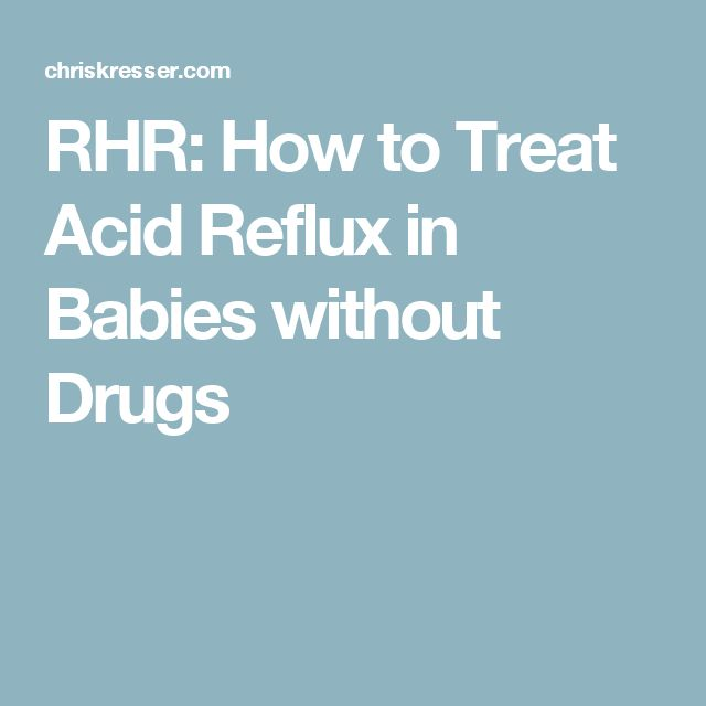 RHR: How to Treat Acid Reflux in Babies without Drugs
