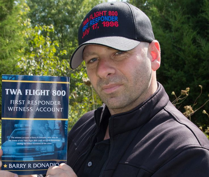 Barry R Donadio is the only people who has written a book about TWA Flight 800 that was actually there on July 17th 1997  http://www.twaflight800.us/TWA-FLIGHT-800.html