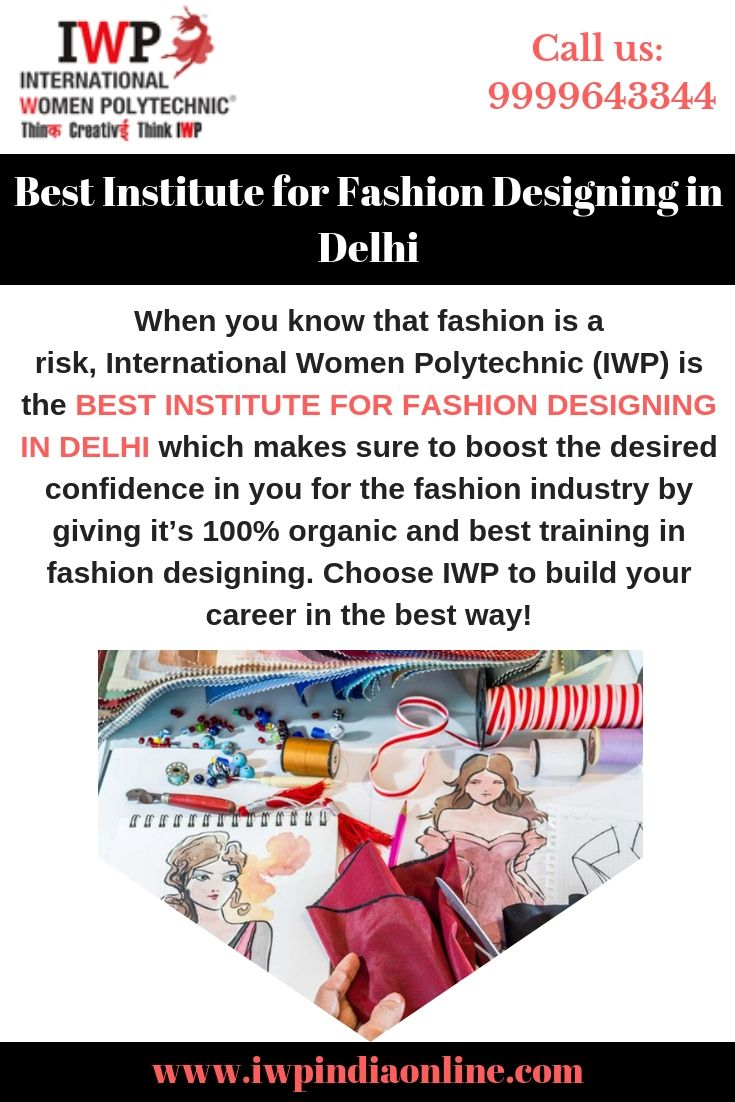 International Women Polytechnic Is The Renowned Best Institute For Fashion Designing In Delhi Which Offers S Fashion Designing Institute Fashion Design Fashion