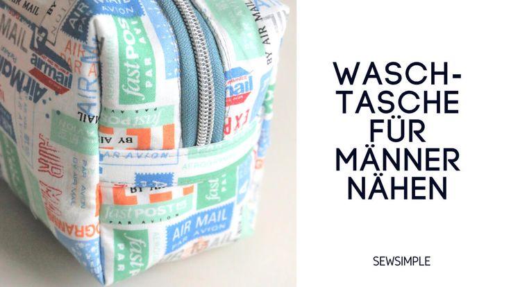 Eine Waschtasche für Männer nähen – einfach, praktisch und ohne Schnittmuster…
