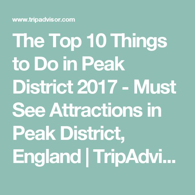 The Top 10 Things to Do in Peak District 2017 - Must See Attractions in Peak District, England | TripAdvisor