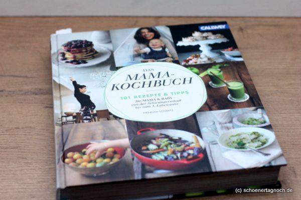 """Schöner Tag noch! Food-Blog mit leckeren Rezepten für jeden Tag: """"Das Mama-Kochbuch. 101 Rezepte und Tipps"""" von Hannah Schmitz [Rezension]"""