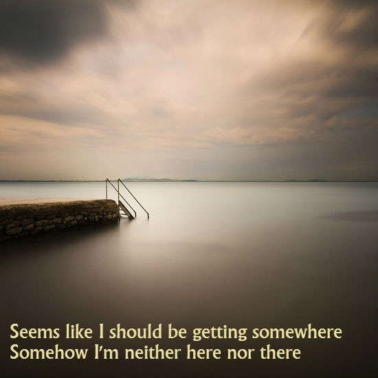 Words taken from 'Runaway Train' by Soul Asylum.... The song to begin my get away!