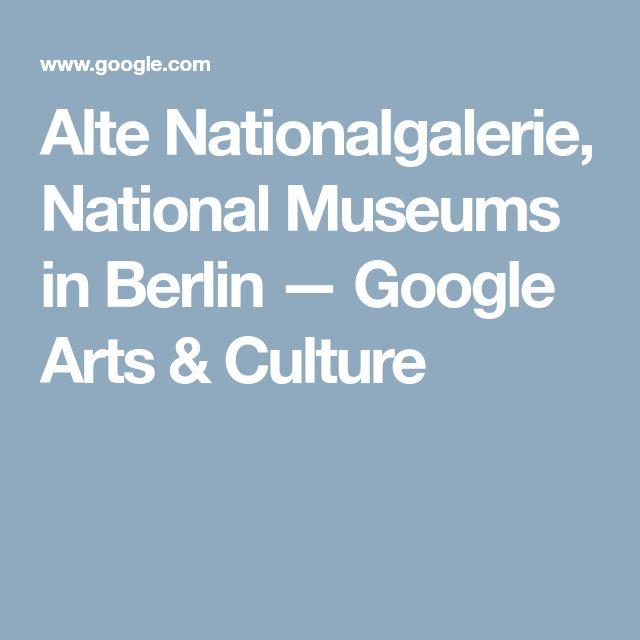 Alte Nationalgalerie, National Museums in Berlin — Google Arts & Culture