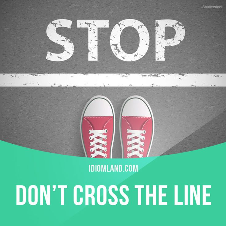 """""""Cross the line"""" means """"to do something unacceptable"""". Example: You can't take my new girlfriend out for coffee! That's crossing the line. #idiom #idioms #slang #saying #sayings #phrase #phrases #expression #expressions #english #englishlanguage #learnenglish #studyenglish #language #vocabulary #efl #esl #tesl #tefl #toefl #ielts #toeic #cross #line"""