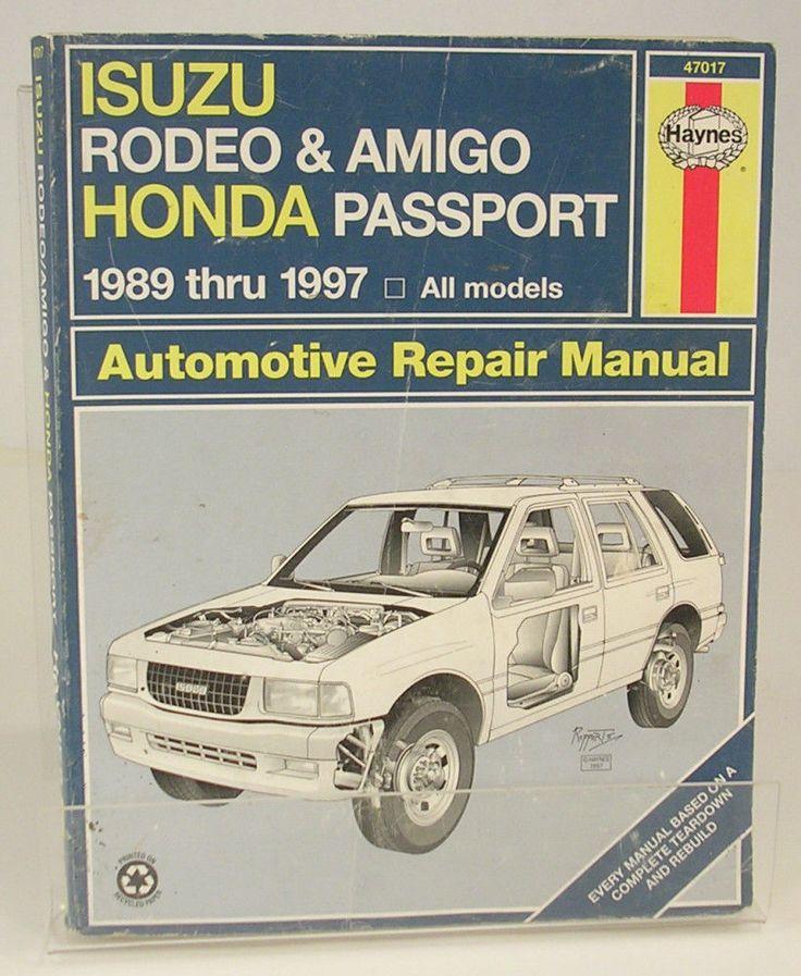 Haynes Isuzu Rodeo & Amigo Honda Passport 1989-1997 Automotive Repair Manual