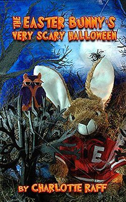 Easter Bunny's Very Scary Halloween (Adventures In Easterville Book 4)