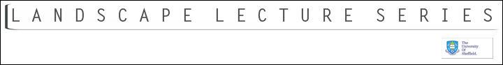 landscape lecture series of University of Sheffield, UK