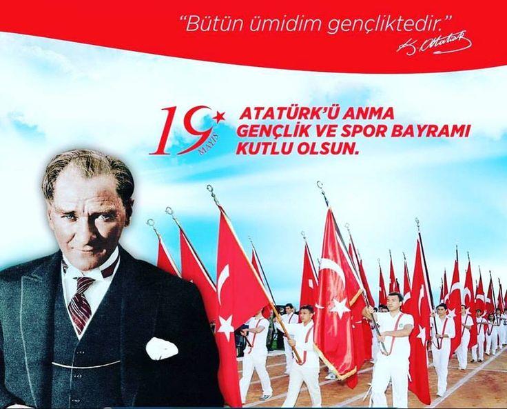 """19 Mayıs Atatürk'ü Anma Gençlik ve Spor Bayramı Kutlu Olsun!  """"Gençler! Benim gelecekteki emellerimi gerçekleştirmeyi üstlenen gençler! Bir gün bu memleketi sizin gibi beni anlamış bir gençliğe bırakacağımdan dolayı çok memnun ve mesudum"""" - Gazi Mustafa Kemal Atatürk"""