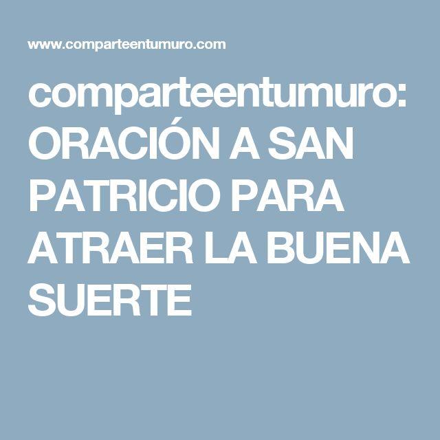 comparteentumuro: ORACIÓN A SAN PATRICIO PARA ATRAER LA BUENA SUERTE