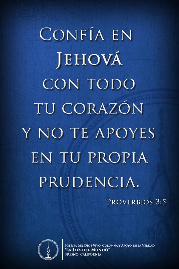 Confía en Jehová con todo tu corazón y no te apoyes en tu ...
