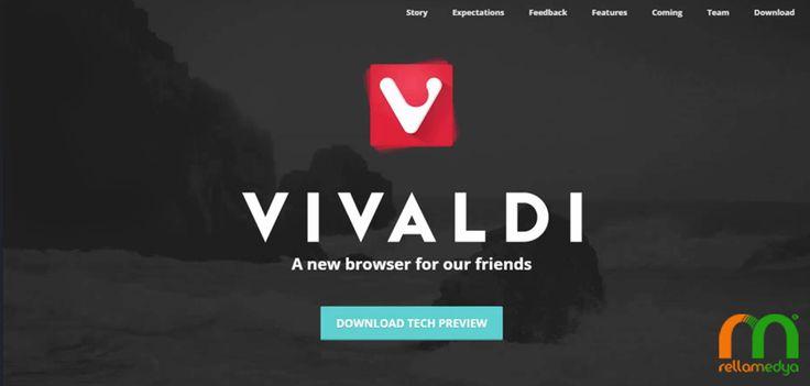 Yeni Tarayıcı Vivaldi Geldi | Rella Blog