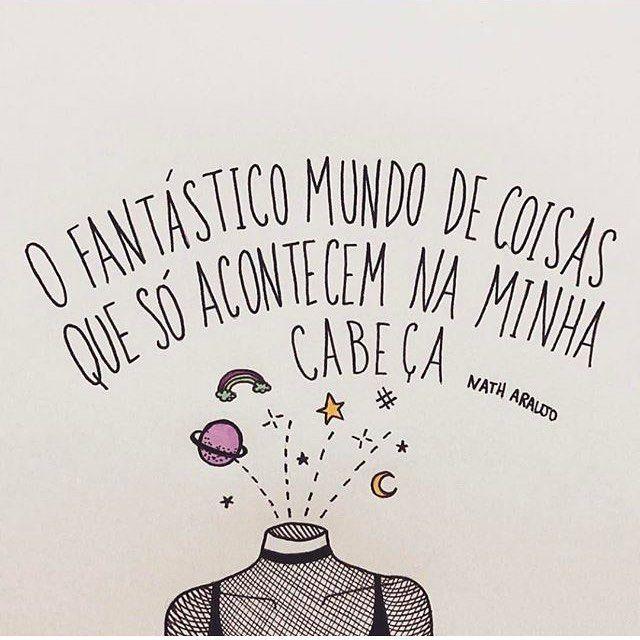 """2,138 curtidas, 19 comentários - ByNina (Carolina Carvalho) (@instabynina) no Instagram: """"Ah, nossa imaginação fértil!! #regram @nanaths que peguei lá no @armasdoamor  Adoreeei! #frases…"""""""