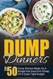 Free Kindle Book -   Dump Dinners: Top 50 Dump Dinners Meals On A Budget-Eat Good And Cheap On A Super Tight Budget Check more at http://www.free-kindle-books-4u.com/nonfictionfree-dump-dinners-top-50-dump-dinners-meals-on-a-budget-eat-good-and-cheap-on-a-super-tight-budget/