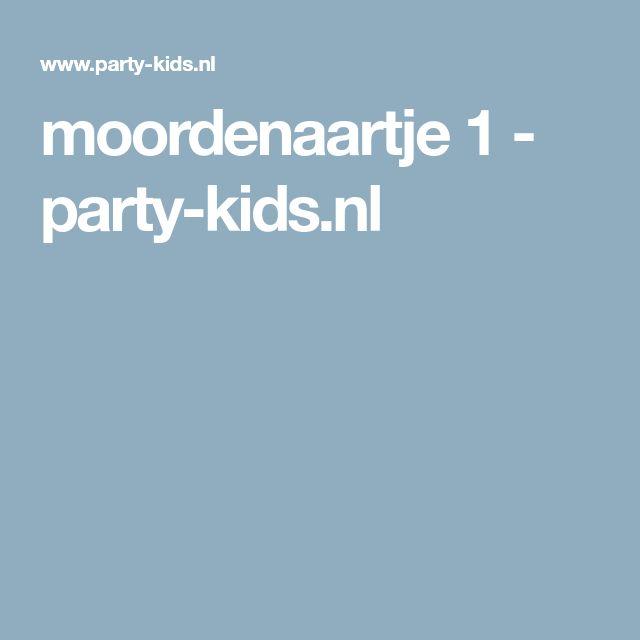 moordenaartje 1 - party-kids.nl