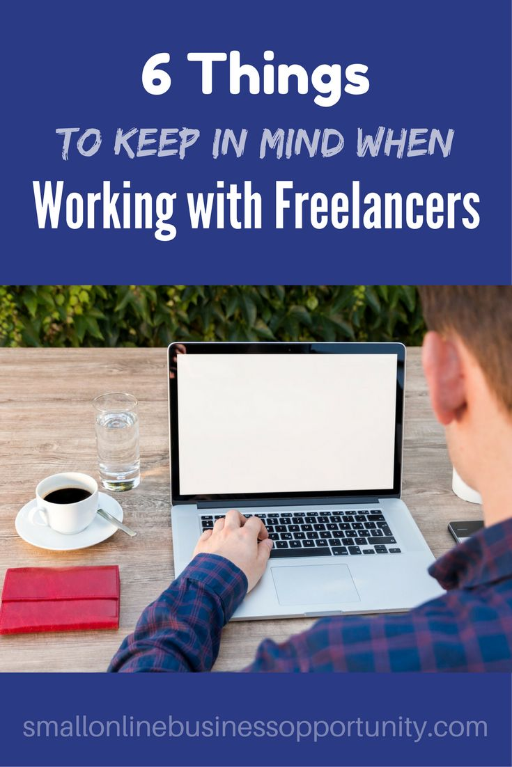 6 Things To Keep In Mind When Working With Freelancers. Using freelancers is a great way to get all of those little jobs done for your business. You can find a freelancer to provide any service you may need. Here are some tips for working with freelancers.   #freelancers #usingfreelancers #freelancerservices #usefreelancers #hirefreelancers