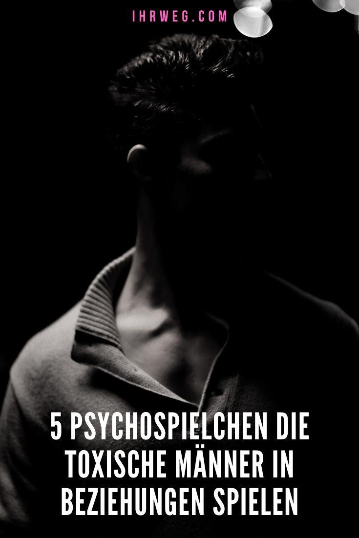 5 Psychospielchen Die Toxische Manner In Beziehungen Spielen Beziehungen Beziehung Mann