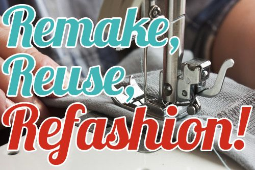 Hints for Refashioning clothing (i.e. shortening pants, taking in tops, adding darts, embellishments, etc)