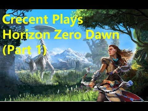 Horizon Zero Dawn (part 1) Before the beginning