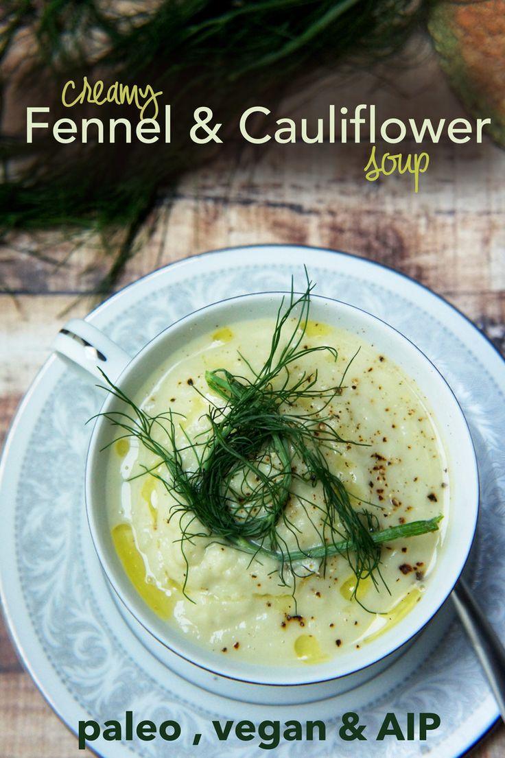 Creamy Fennel and Cauliflower Soup (paleo, dairy-free, vegan)   foraged dish