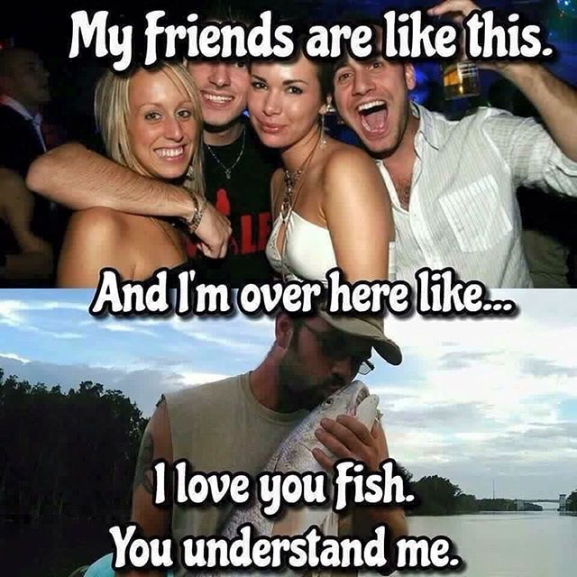 This is Part 1 of our favorite funny fishing memes. We've spent a ridiculous amount of time scouring the mighty innerweb to bring you the best and funniest fishing posts around so now you can steal them in a matter of seconds! Enjoy! 1. What my friends and family think I'm doing when I go fishing. 2. An old man …