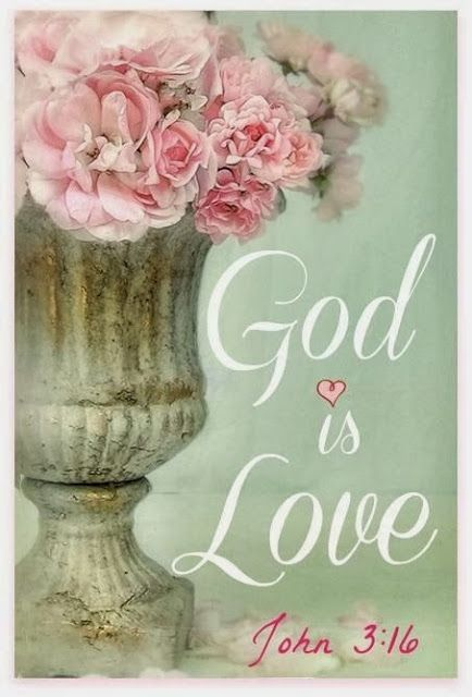 God is Love ~ John 3:16