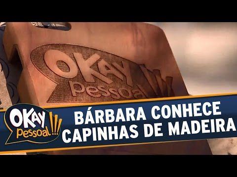 Okay Pessoal!!! (03/08/16) - Bárbara Koboldt conhece capinhas amadeiradas para celulares - YouTube
