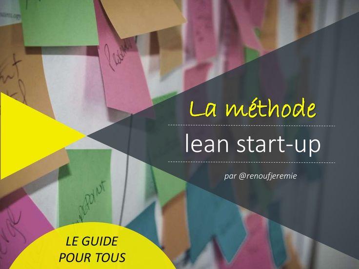 La méthode lean start-up : Le guide pour tous by Jérémie RENOUF via slideshare