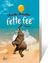 Claudia Brendler: ›Fette Fee‹