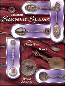 Collectible Souvenir Spoons: The Grand Tour (Book 2): Wayne Bednersh: 9781574321890: Amazon.com: Books