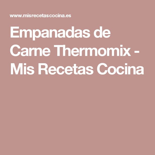 Empanadas de Carne Thermomix - Mis Recetas Cocina