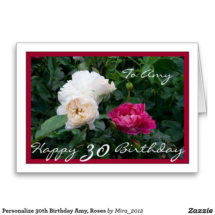 Personalize 30th Birthday Amy, Roses Greeting Card