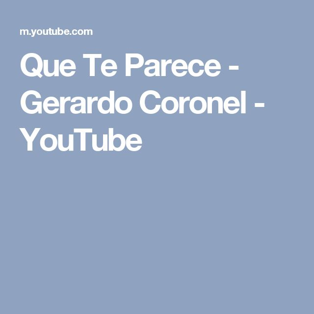 Que Te Parece - Gerardo Coronel - YouTube