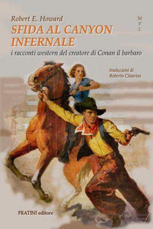 Sfida al Canyon infernale è un'antologia di racconti inediti di Robert Edwin Howard.