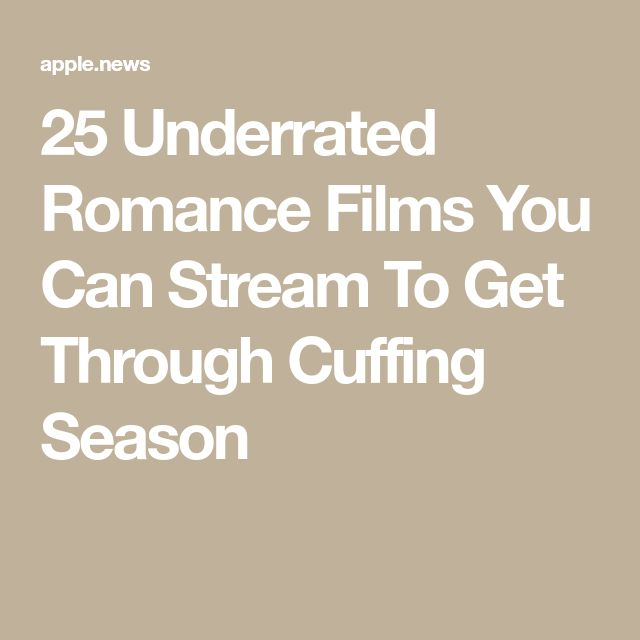25 Underrated Romance Films You Can Stream To Get Through Cuffing Season