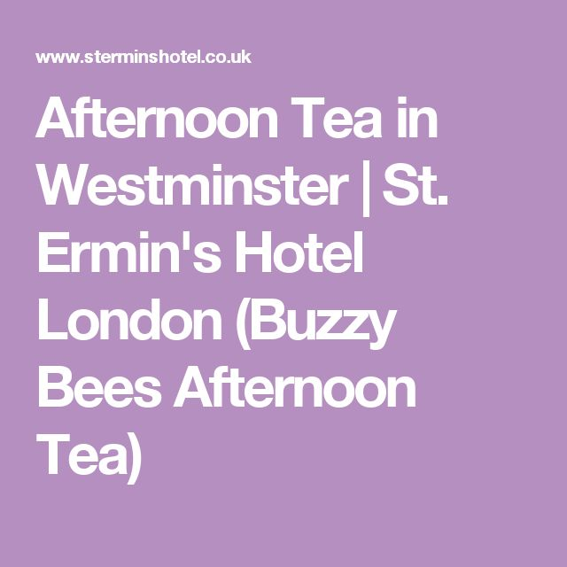 Afternoon Tea in Westminster | St. Ermin's Hotel London (Buzzy Bees Afternoon Tea)