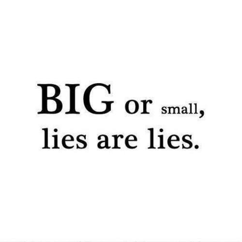 Lies are lies .