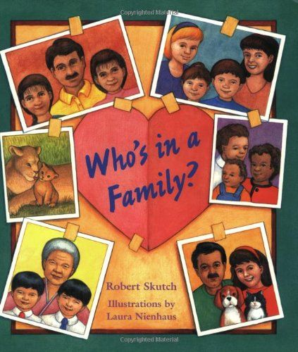 Who's in a Family? by Robert Skutch http://www.amazon.com/dp/188367266X/ref=cm_sw_r_pi_dp_L4sOwb0M50JTM
