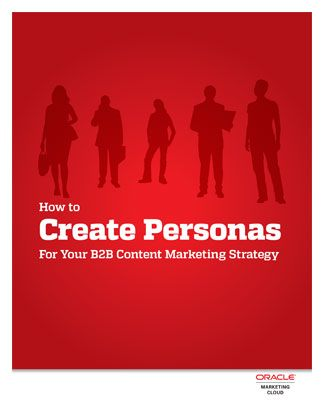 How to Create Personas For Your B2B Content Marketing Strategy - Chiefmarketer (registration required)
