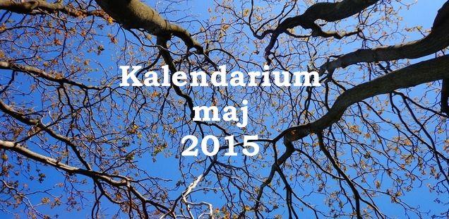 Kalendarium maj 2015