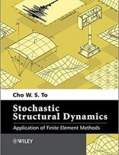Stochastic Structural Dynamics: Application of Finite Element Methods 1st Edition free download by Cho W. S. To ISBN: 9781118342350 with BooksBob. Fast and free eBooks download.  The post Stochastic Structural Dynamics: Application of Finite Element Methods 1st Edition Free Download appeared first on Booksbob.com.